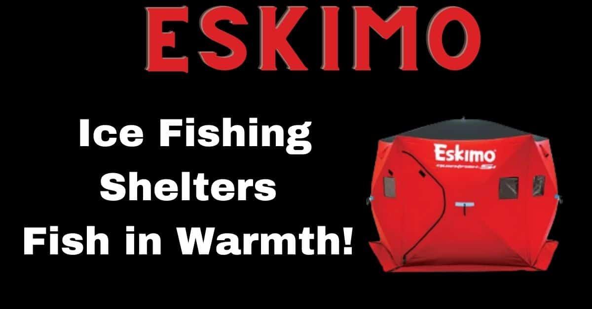 An Eskimo brand ice shelter and the wordsEskimo Ice Fishing Shelters