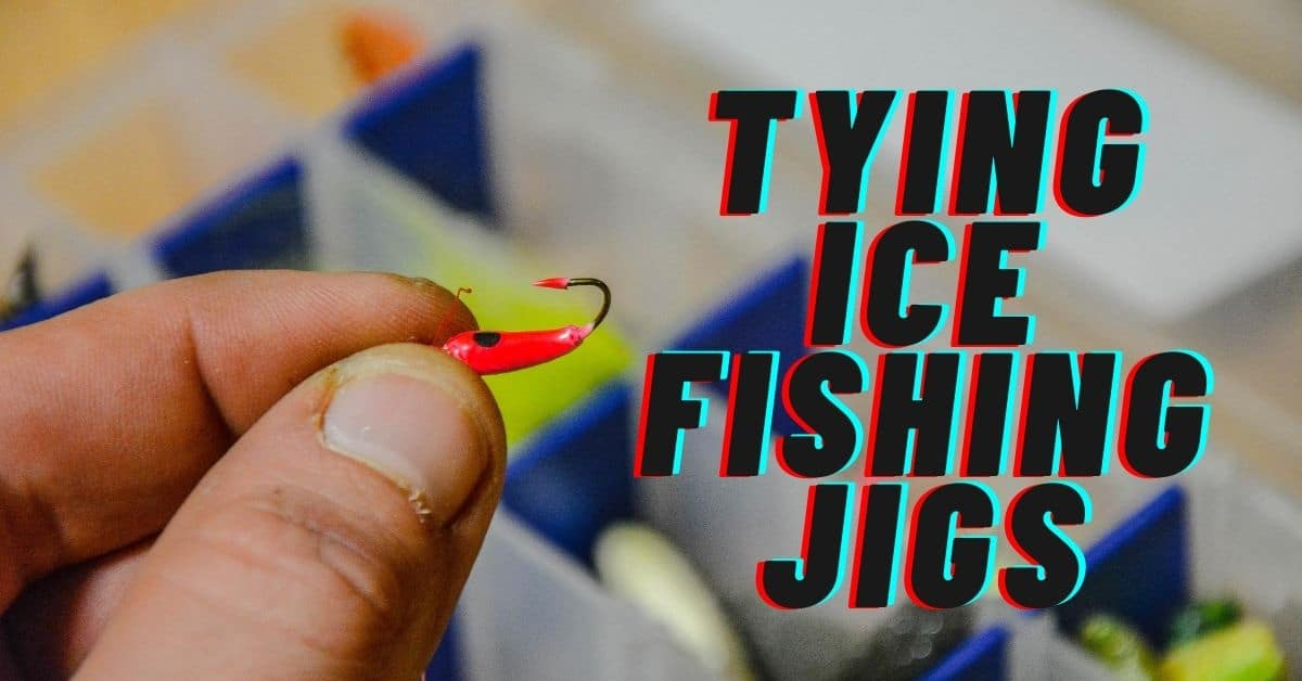 Hand holding a fishing jig and the words tying ice fishing jigs.