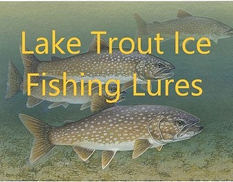 Lake Trout Ice Fishing Lures