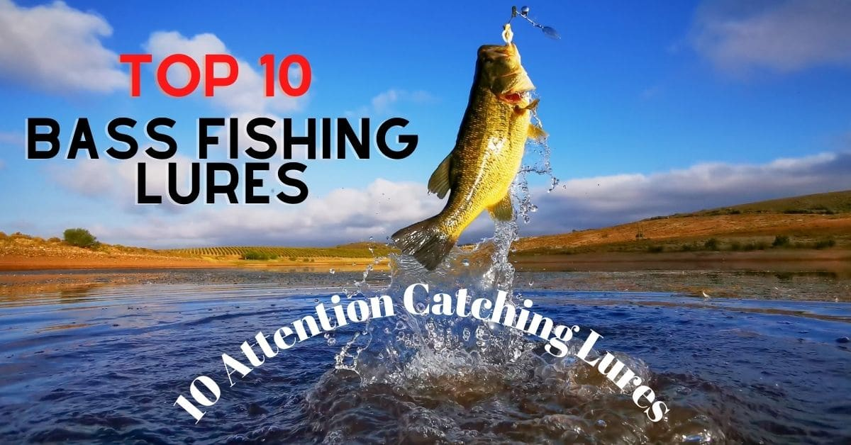 A bass being caught in a lake and the words top 10 bass fishing lures.