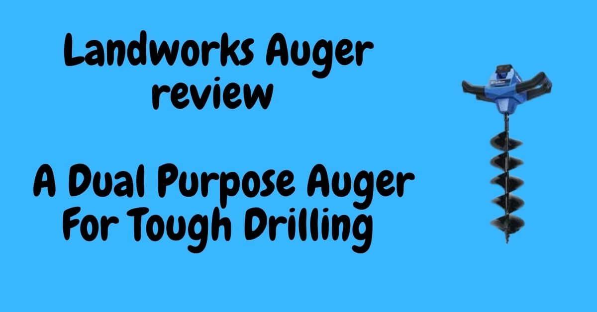 Landworks Auger A Dual Purpose Auger For Tough Drilling
