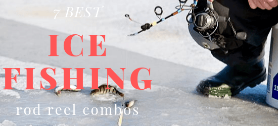 7 best ice fishing rod reel combos. Man ice fishing with rod and reel.