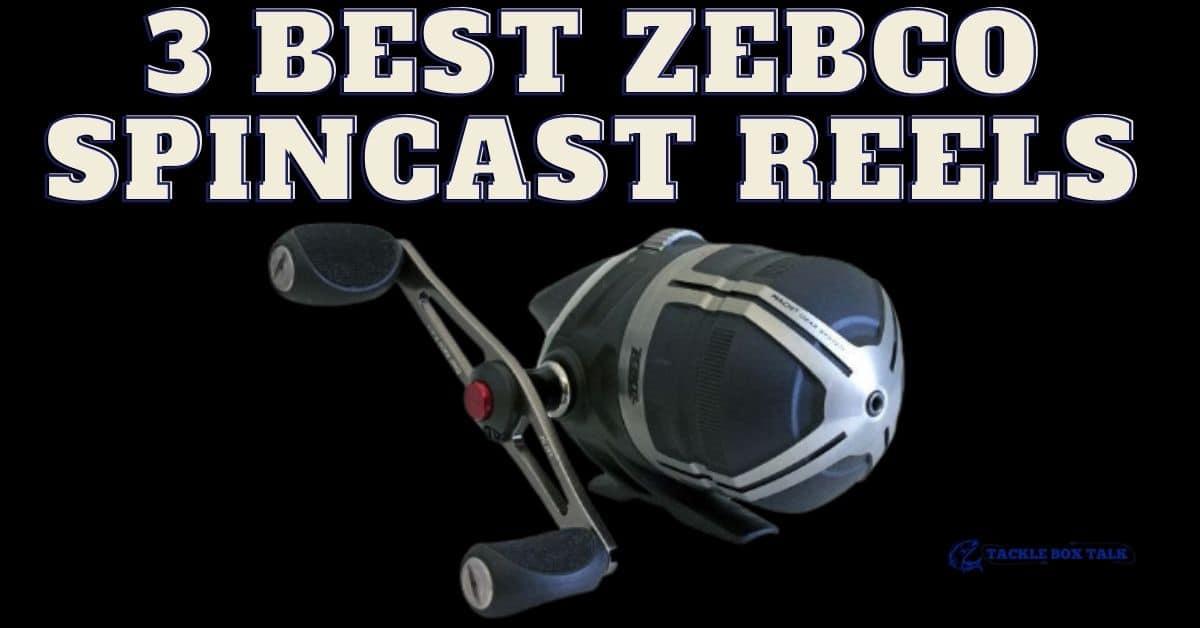 3 Best Zebco Spincast Reels
